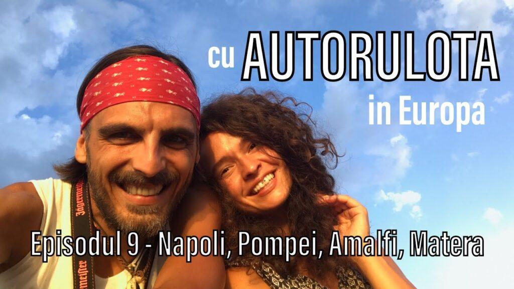 Napoli, Amalfi, Pompei si Matera cu autorulota
