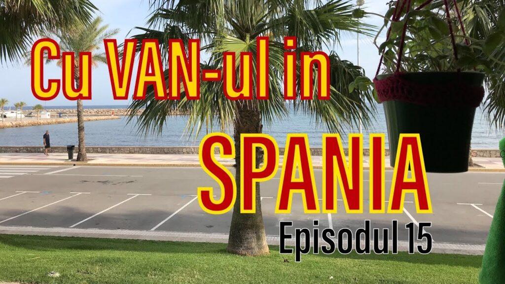 Cu VAN-ul in Spania - Episodul 15