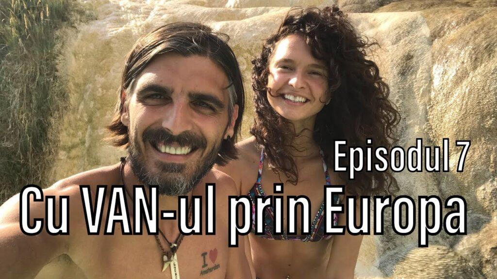 Episodul 7 cu vanul prin Europa